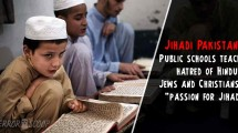 "Jihadi-Pakistan-Public-schools-teach-hatred-of-Hindus,-Jews-and-Christians,-""passion-for-Jihad"""