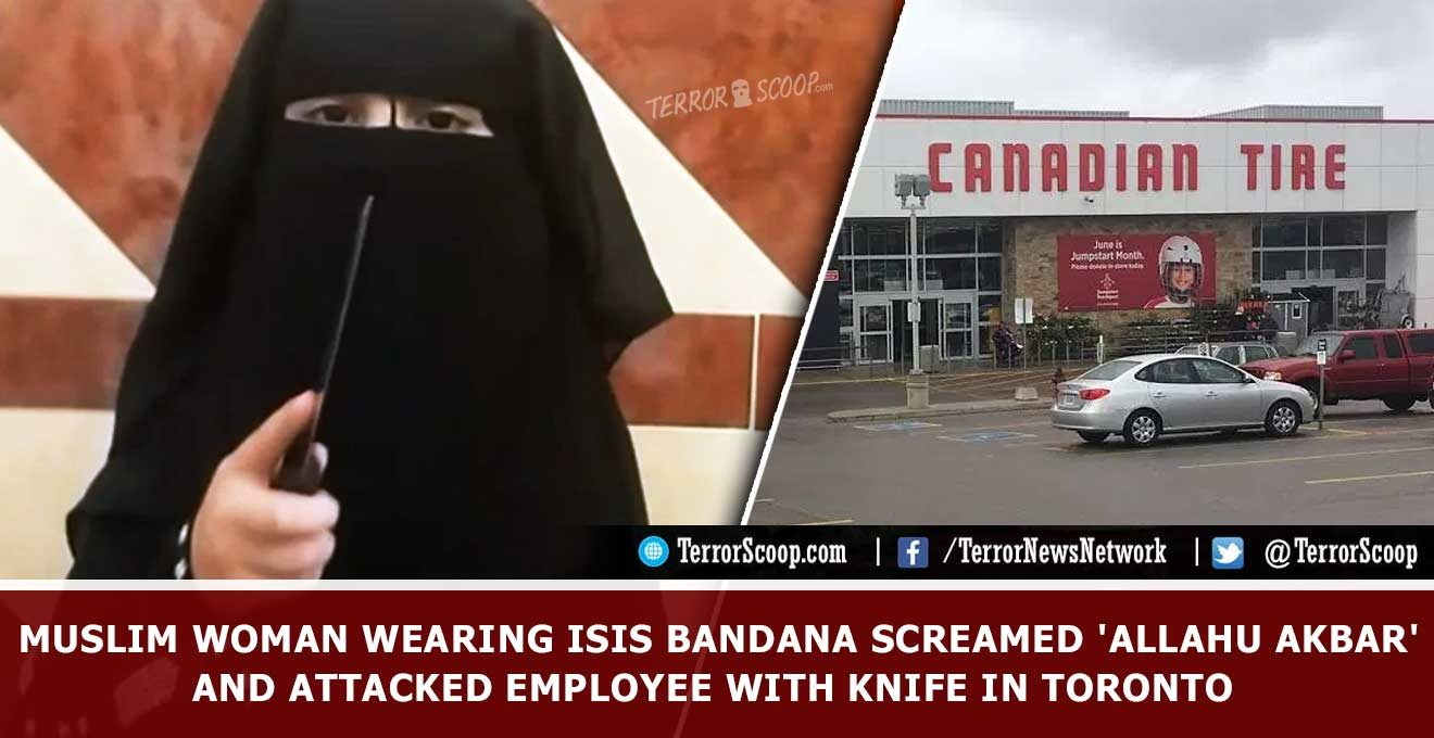 muslim Woman wearing ISIS bandana screamed 'Allahu Akbar' and attacked employee with knife in Toronto