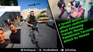 2-Israeli-police-officers-confirmed-dead-following-Temple-Mount-Palestinian-Terrorist-attack-by-Hamas