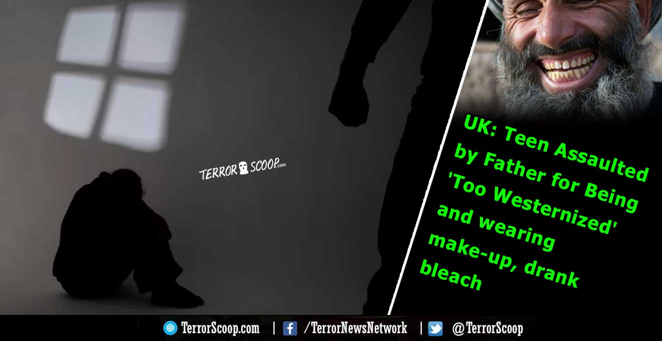 UK-Teen-Assaulted-by-Father-for-Being-'Too-Westernized'-and-wearing-make-up,-drank-bleach