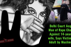 Delhi-Court-Acquits-Man-of-Rape-Charges-Against-14-year-old-wife,-Says-Victim-Was-Adult-by-Muslim-Law