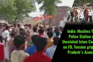 Muslims-Torch-Police-Station-over-Unrelated-Islam-Comments-on-FB,-Tension-grips-Uttar-Pradesh's-Azamgarh