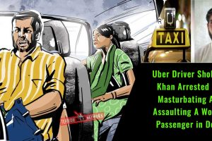 Uber-Driver-Shokeen-Khan-Arrested-For-Masturbating-And-Assaulting-A-Woman-Passenger-in-Delhi
