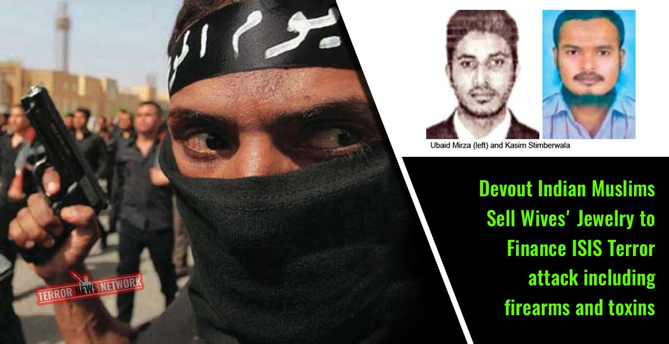 Devout-Indian-Muslims-Sell-Wives'-Jewelry-to-Finance-ISIS-Terror-attack-including-firearms-and-toxins
