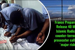 France-Prepares-to-Release-40-More-Islamic-Radicals,-counter-terrorism-prosecutor-calls-it-a-'major-risk'