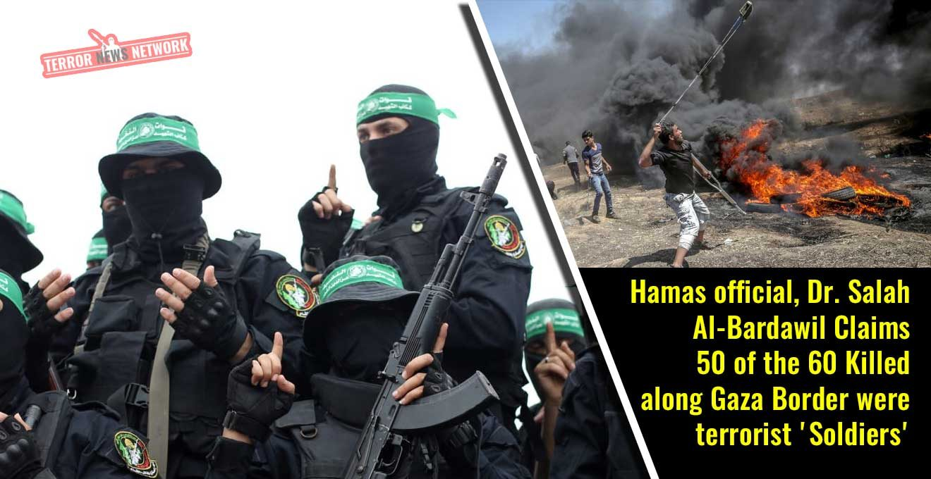 Hamas-official,-Dr.-Salah-Al-Bardawil-Claims-50-of-the-60-Killed-along-Gaza-Border-were-terrorist-'Soldiers'