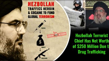 Hezbollah Terrorist Chief Has Net Worth of $250 Million Due to Drug Trafficking