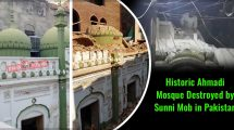 Historic-Ahmadi-Mosque-Destroyed-by-Sunni-Mob-in-Pakistan
