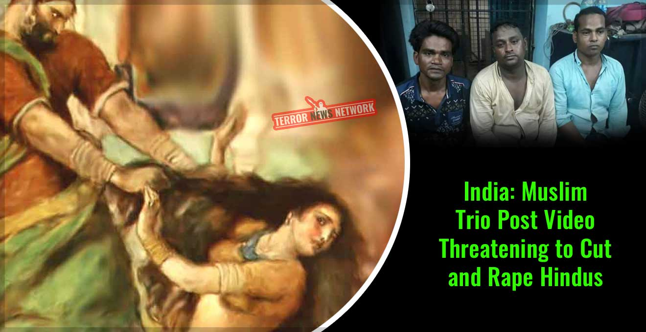 India-Muslim-Trio-Post-Video-Threatening-to-Cut-and-Rape-Hindus