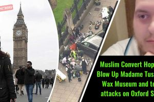 Muslim-Convert-Hoped-to-Blow-Up-Madame-Tussaud's-Wax-Museum-and-terror-attacks-on-Oxford-Street