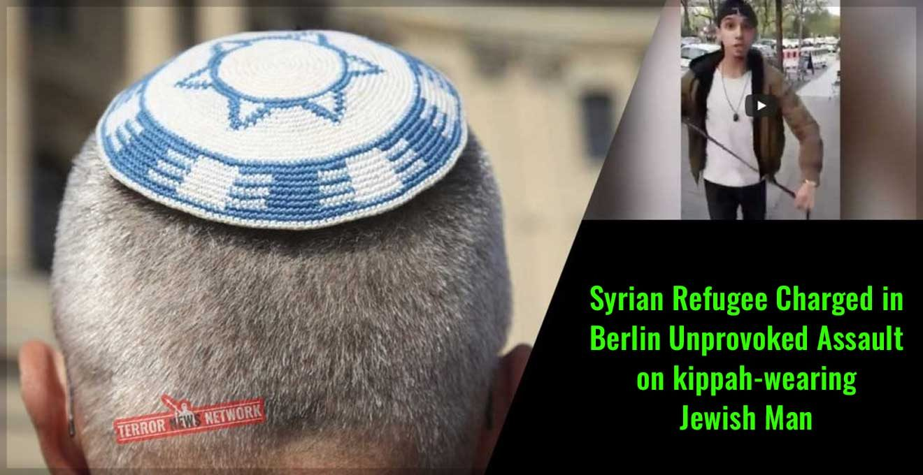 Syrian-Refugee-Charged-in-Berlin-Unprovoked-Assault-on-kippah-wearing-Jewish-man