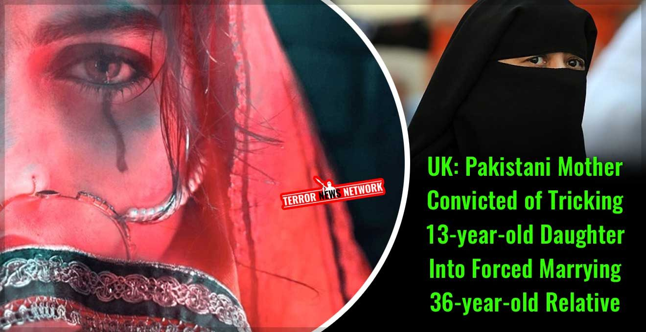 UK-Pakistani-Mother-Convicted-of-Tricking-13-yr-old-Daughter-Into-Forced-Marrying-29-yr-old-Relative