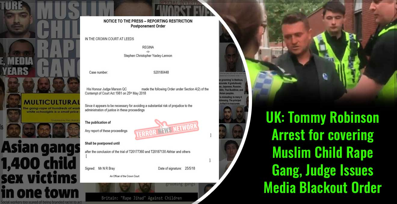 UK-Tommy-Robinson-Arrest-for-covering-Muslim-Child-Rape-Gang,-Judge-Issues-Media-Blackout-Order