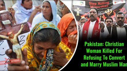 Pakistan-Christian-Woman-Killed-For-Refusing-To-Convert-and-Marry-Muslim-Man